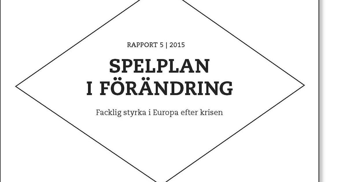 Spelplan i förändring – Facklig styrka i Europa efter krisen