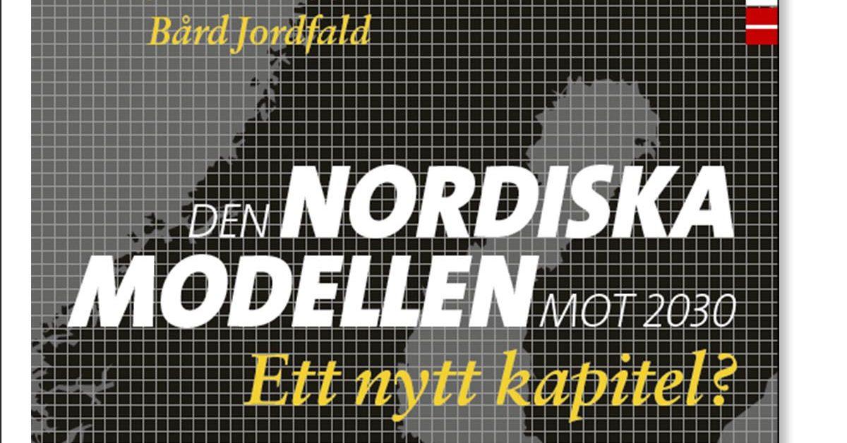 Den nordiska modellen mot 2030 – ett nytt kapitel?