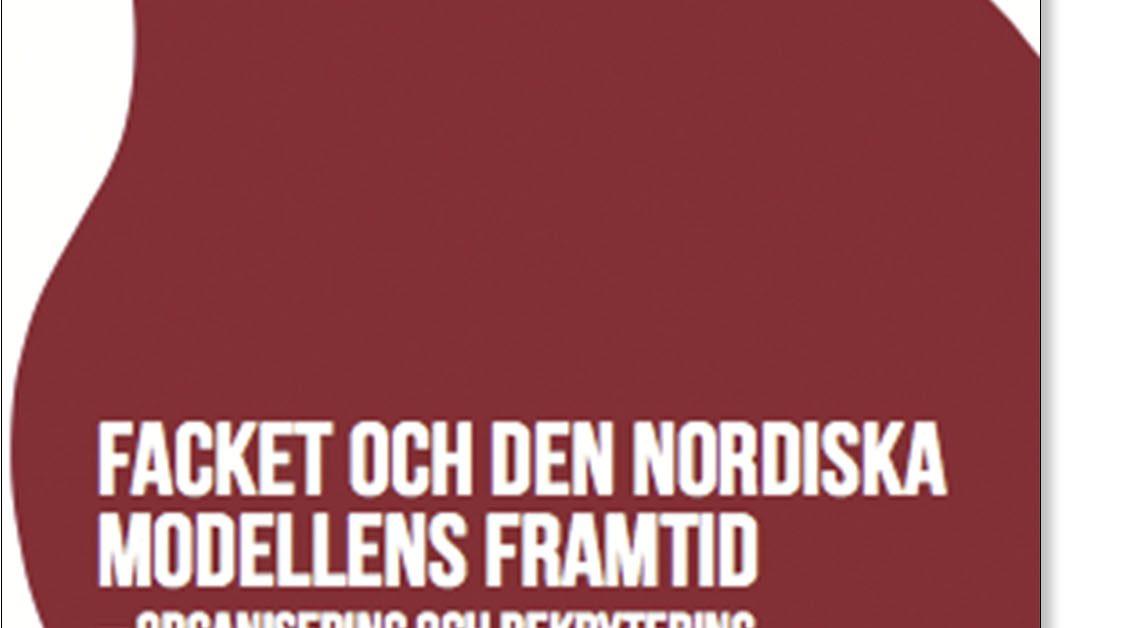 Facket och den nordiska modellens framtid