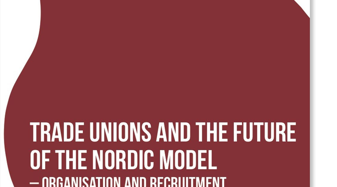 Trade unions and the future of the Nordic model – organisation and recruitment – summary