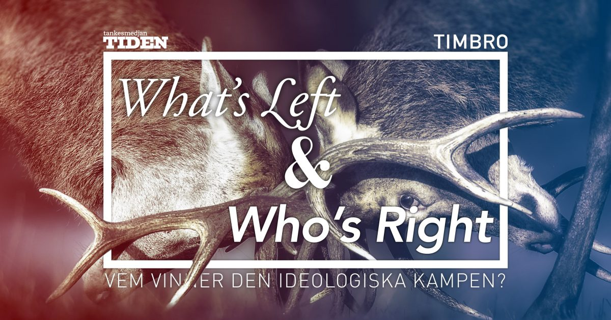 What's Left & Who's Right? – Timbro & Tiden i tuffa idédebatter inför valet