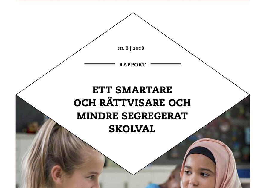 10 förslag för ett smartare skolvalssystem som kan minska segregationen och göra valfriheten mer jämlik