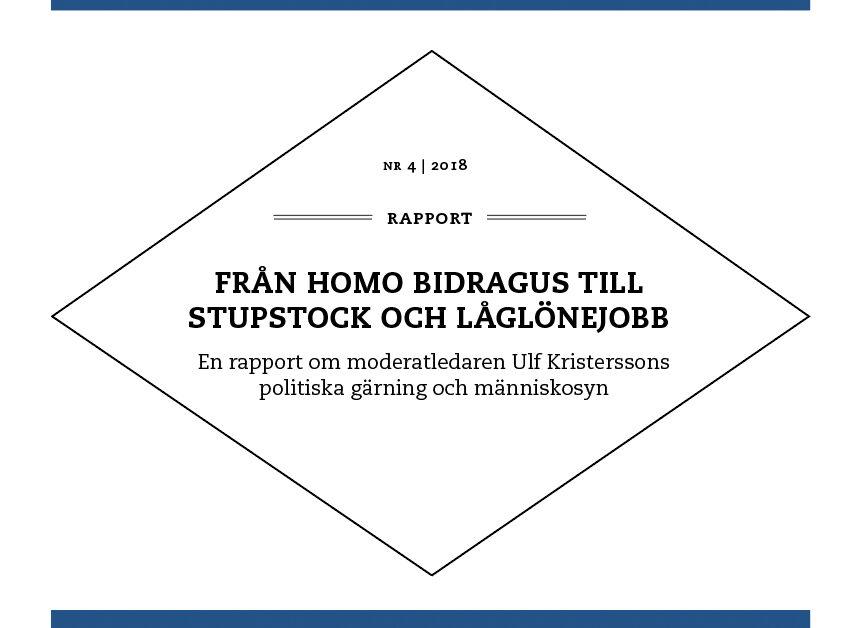 Från homo bidragus till stupstock och låglönejobb: M-ledaren Ulf Kristerssons politiska gärning och människosyn