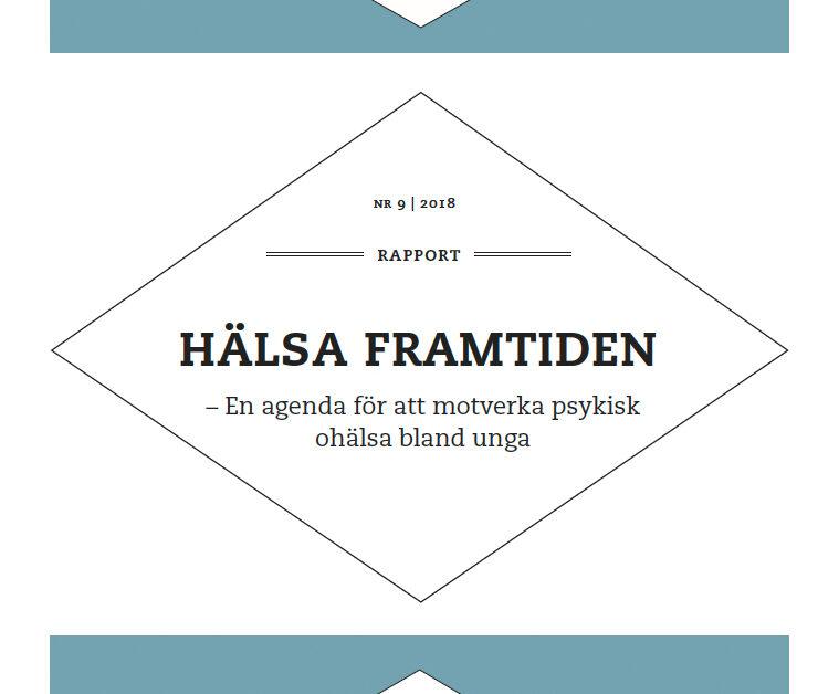 HÄLSA FRAMTIDEN – En agenda för att motverka psykisk ohälsa bland unga