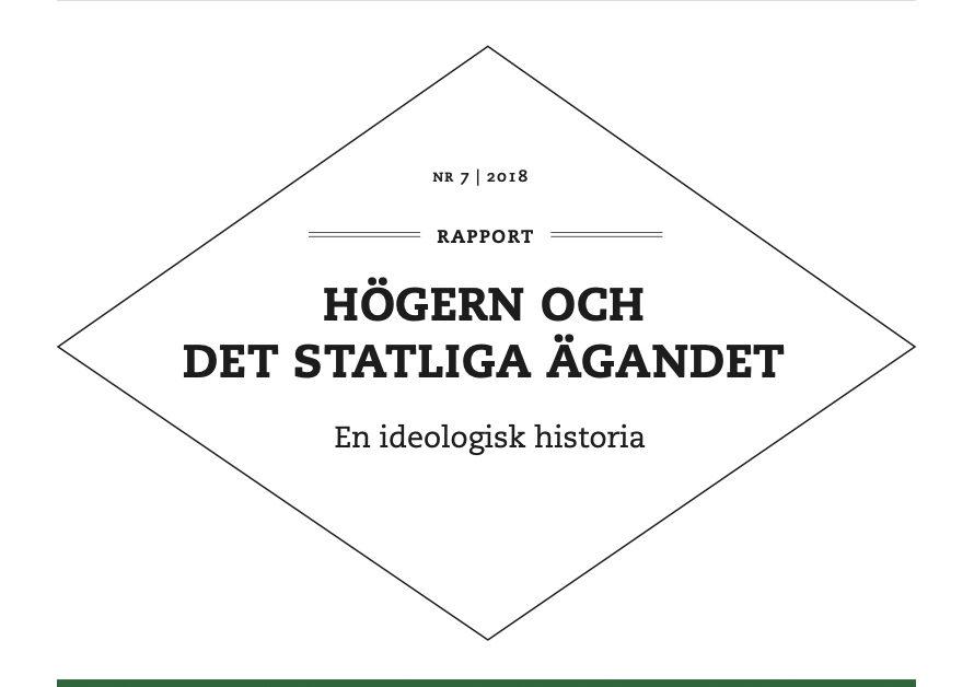 Rapport: Högern och det statliga ägandet – en ideologisk historia