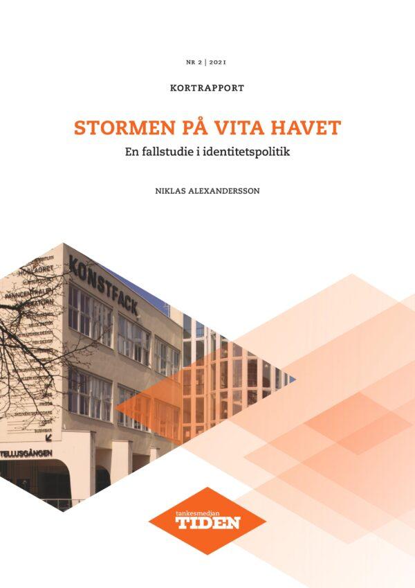 Stormen på Vita havet – en fallstudie i identitetspolitik